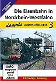 Die Eisenbahn in Nordrhein-Westfalen 3 - Aachen, Köln, Bonn [Alemania] [DVD]