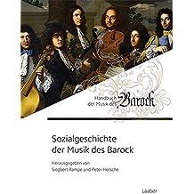 Sozialgeschichte der Musik des Barock (Handbuch der Musik des Barock / In 8 Bänden)