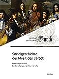 Sozialgeschichte der Musik des Barock (Handbuch der Musik des Barock / In 8 Bänden, Band 6)