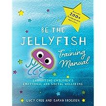 Be the Jellyfish Training Manual