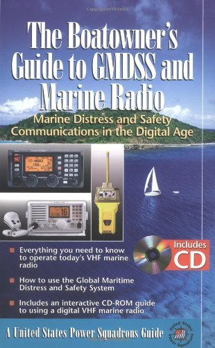 The Boatowner's Guide to GMDSS and Marine Radio: Marine Distress and Safety Communications in the Digital Age by The United States Power Squadrons (1-Jan-2006) Spiral-bound