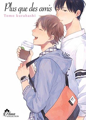 Plus que des amis - Livre (Manga) - Yaoi - Hana Collection par Tomo Kurahashi