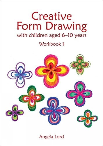 Creative Form Drawing with Children Aged 6-10 Years: Workbook 1 (Education) por Angela Lord