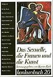Konkursbuch. Zeitschrift für Vernunftkritik/Das Sexuelle, die Frauen und die Kunst: konkursbuch 20 - Karin Rick (Hrsg.)