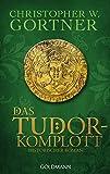 Das Tudor-Komplott: Band 2 - Historischer Roman (Die Tudor-Reihe, Band 2)