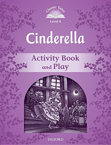 Classic Tales Second Edition: Classic Tales 4. Cinderella. Activity Book and Play