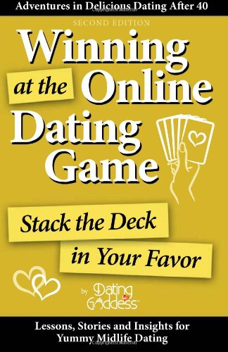 Winning at the Online Dating Game: Stack the Deck in Your Favor -
