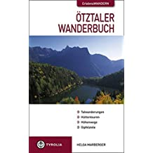 Ötztaler Wanderbuch: Talwanderungen, Hüttentouren, Höhenwege, Gipfelziele