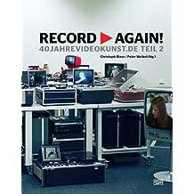 Record > Again!: 40jahrevideokunst.de - Teil 2