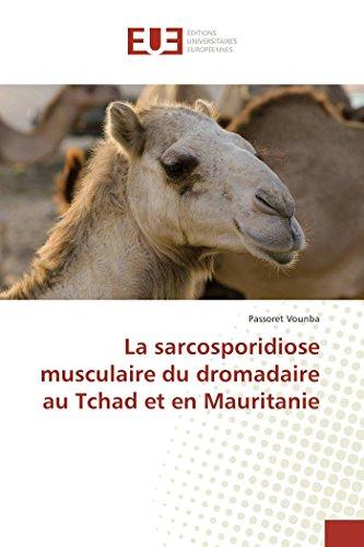 La sarcosporidiose musculaire du dromadaire au Tchad et en Mauritanie