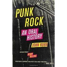 Punk Rock: An Oral History by John Robb (2012-07-17)