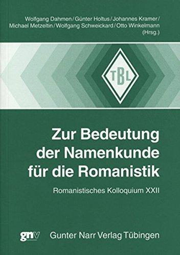Zur Bedeutung der Namenkunde für die Romanistik (Tübinger Beiträge zur Linguistik)