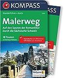 Malerweg - Auf den Spuren der Romantiker durch die Sächsische Schweiz: Wanderführer mit Extra-Tourenkarte, 18 Touren, GPX-Daten zum Download (KOMPASS-Wanderführer, Band 5265)