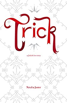Trick (Foolish Kingdoms Book 1) (English Edition) di [Jaster, Natalia]