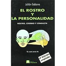 El rostro y la personalidad : rostro, cerebro y conducta (4ª ed.)