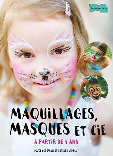 Maquillages, masques et cie par From Dessain et Tolra