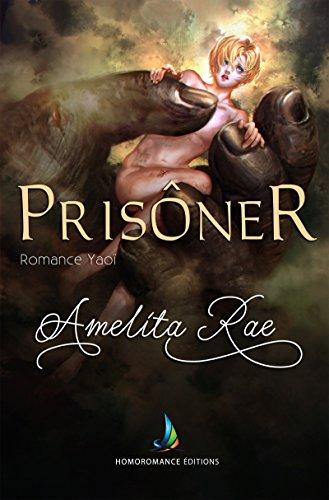 Prisonnier (Romance Gay) (Roman gay - MxM)