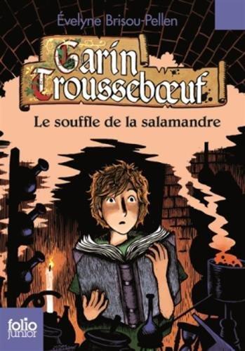 Garin Trousseboeuf (4) : Le Souffle de la salamandre