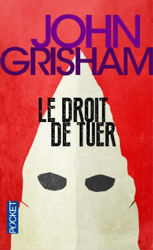 Le Droit de tuer par John GRISHAM