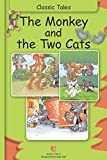 Classic Tales - The Monkey and the Two Cats