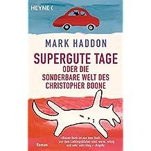Supergute Tage oder Die sonderbare Welt des Christopher Boone: Roman by Mark Haddon (2013-02-11)