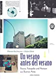 Un verano antes del verano: Poesie, Fotografie und Notizen aus Buenos Aires