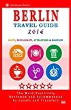 Berlin Travel Guide 2016: Shops, Restaurants, Attractions and Nightlife in Berlin, Germany (City Travel Guide 2016)