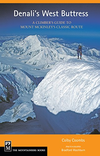 Denali's West Buttress: A Climber's Guide to Mt. McKinley's Classic Route (English Edition) -