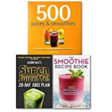 Juice Diet Books Collection 3 Books Set 28 Days Juice Plan More Than 500 Juice and Smoothies Recipes For Weight Control and Healthy, (Super Juice Me!: 28 Day Juice Plan, 500 Juices and Smoothies and The Smoothie Recipe Book: 150 Smoothie Recipes Incl