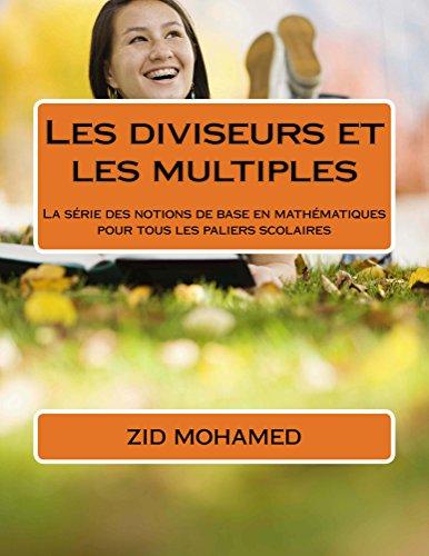 Couverture du livre Les diviseurs et les multiples (les les notions de bases en mathematiques t. 1)