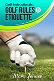 Golf Instructionals: Golf Rules & Etiquette