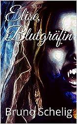 Elise, Blutgräfin: Legends of Kain (Passion der Vampire 2)