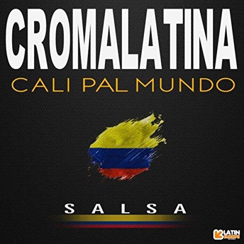 Cali Pal Mundo - Croma Latina