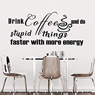 Drink Coffee and do stupid things with more energy- Inspiring quote Removable Vinyl Wall Art Sticker, Motivational Decal, Office Wall Decals