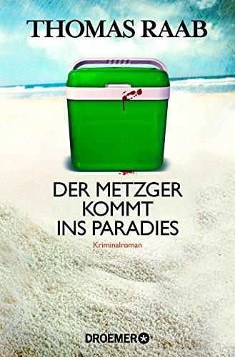 Der Metzger kommt ins Paradies: Kriminalroman (Metzger-Krimis 6)