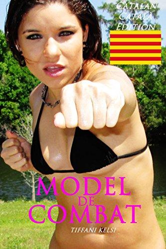 Model Combat/MODEL DE COMBAT (Catalan/Català Edition) (Catalan Edition) por Tiffani Kelsi