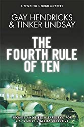 The Fourth Rule of Ten: A Tenzing Norbu Mystery (Dharma Detective 4) by Gay Hendricks (2015-01-05)
