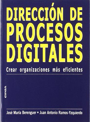 Dirección de procesos digitales: crear organizaciones más eficientes (Libros de economía)