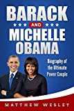 Barack and Michelle Obama: Biography of the Ultimate Power Couple