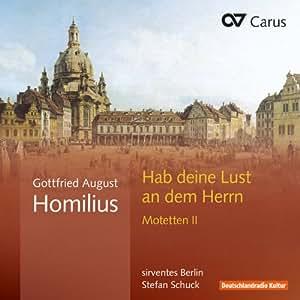 Homilius: Motetten II-Habe Deine Lust am Herrn