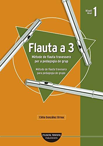 Flauta a 3: Método de flauta para pedagogía de grupo (Catalan Edition)