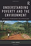 Understanding Poverty and the Environment: Analytical frameworks and approaches