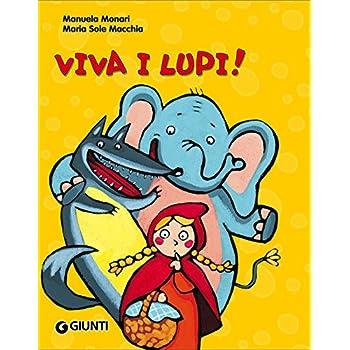 Viva I Lupi! Ediz. Illustrata