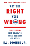 Why the Right Went Wrong: Conservatism--From Goldwater to the Tea Party and Beyond (English Edition)