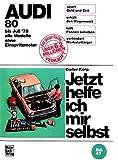 Audi 80 alle Modelle bis 7/1978 (Jetzt helfe ich mir selbst) -