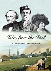 Tales from the Pool A Collection of Liverpool Stories