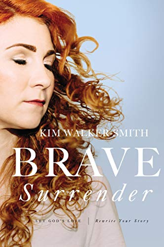 Brave Surrender: Let God's Love Rewrite Your Story (English Edition)