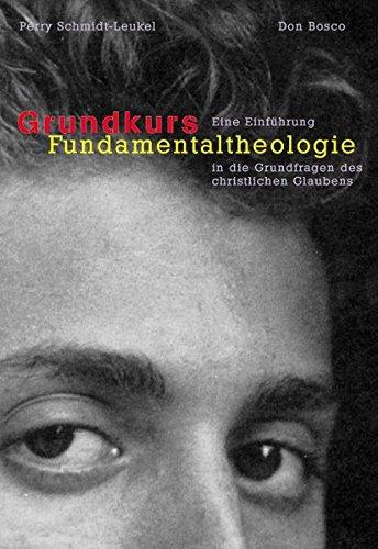 Grundkurs Fundamentaltheologie.: Eine Einführung in die Grundfragen des christlichen Glaubens