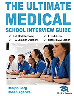 the ultimate medical school interview guide 150 common interview questions fully worked explanations