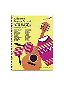 Songs And Dances Of Latin America 16 Worlds Favorite. Partitions pour Piano, Chant et Guitare